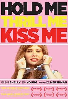 Hold Me Thrill Me Kiss Me film