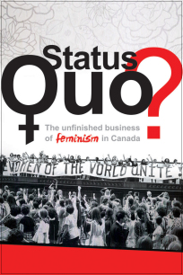 Status Quo The Unfinished Business of Feminism in Canada
