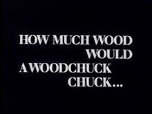 How Much Wood Would a Woodchuck Chuck film