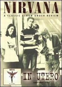 Nirvana A Classic Album Under Review In Utero