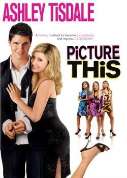 Picture This 2008 film