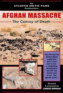 Afghan Massacre The Convoy of Death