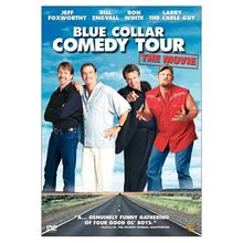 Blue Collar Comedy Tour The Movie