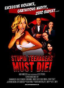 Stupid Teenagers Must Die